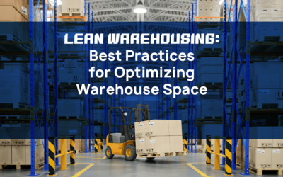 Lean Warehousing: Best Practices for Optimizing Warehouse Space