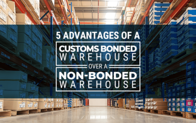 5 Advantages of a Customs Bonded Warehouse over a Non-Bonded Warehouse