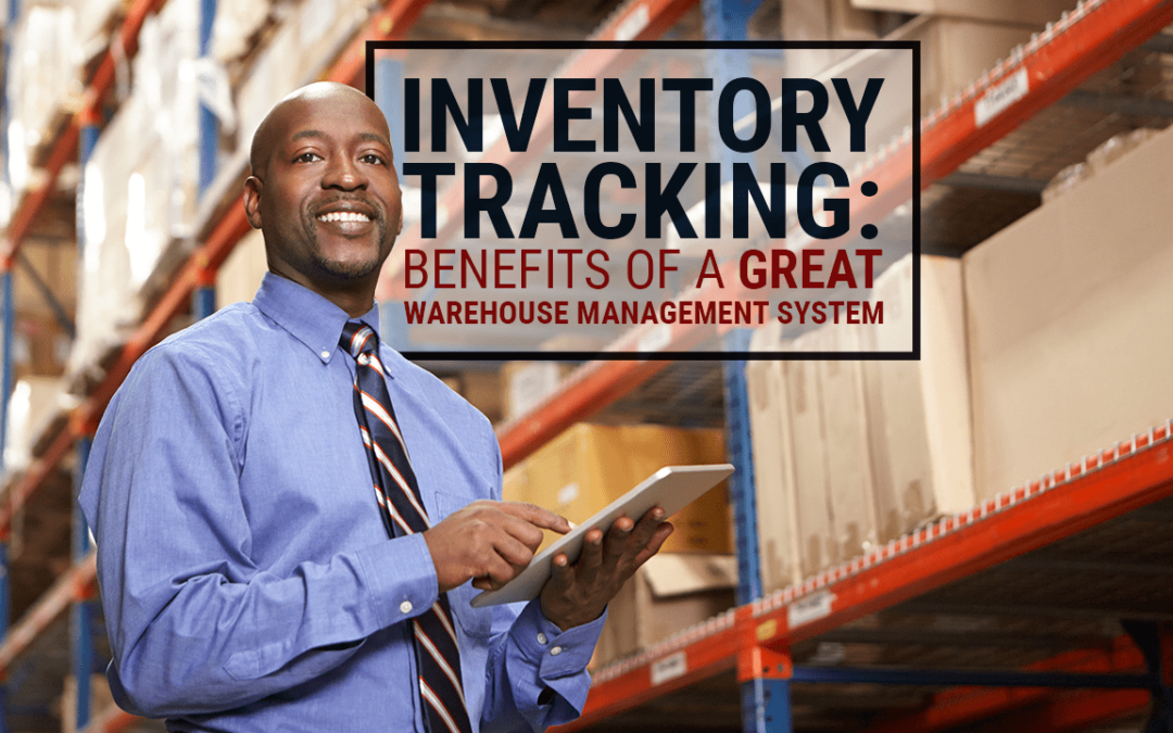 Inventory Tracking: Benefits of a Great Warehouse Management System blog hero image