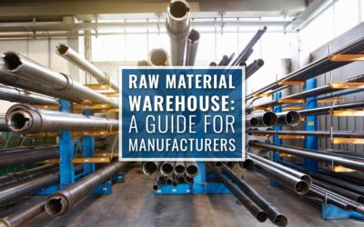 Raw Material Warehouse: A Guide for Manufacturers