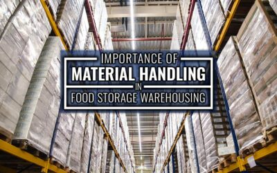 Importance of Material Handling in Food Storage Warehousing