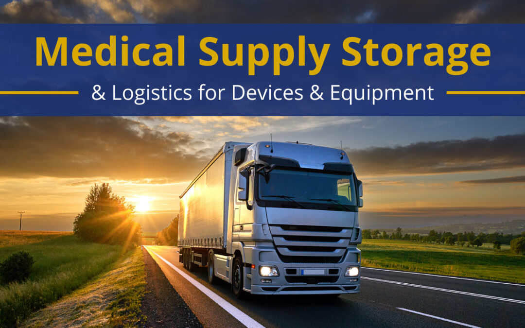 Medical Supply Storage & Logistics for Devices & Equipment