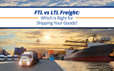 FTL vs LTL Freight: Which is Right for Shipping Your Goods?